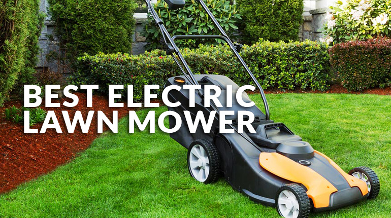 Best Electric lawn Mower Reviews | 2017 UPDATED guide