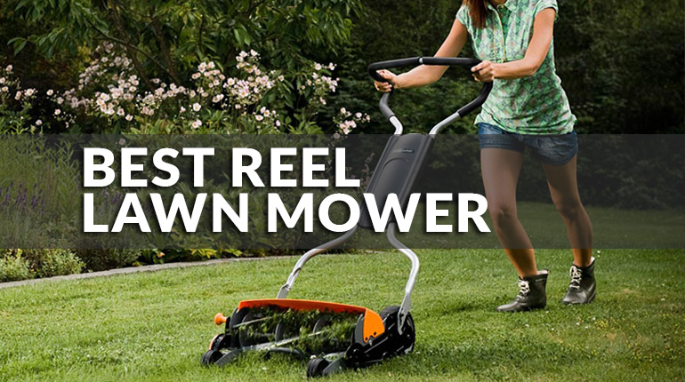 Best Reel Lawn Mower Reviews | 2017 NEW Guide