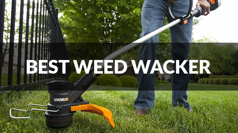 How to Find the Best Weed Wacker of 2017: Read our Reviews